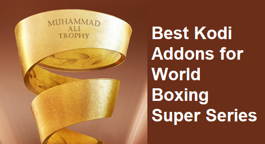 Kodi Addons for WBSS World Boxing Super Series PPV Boxing