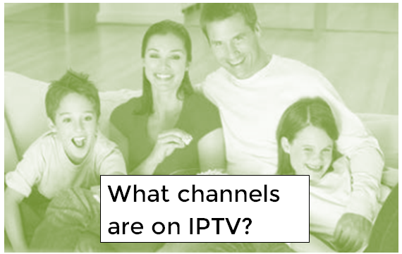 What channels are on IPTV? Beginner Guide on IPTV